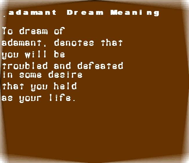 dream meanings adamant