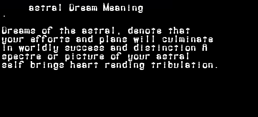 dream meanings astral