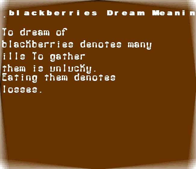 dream meanings blackberries