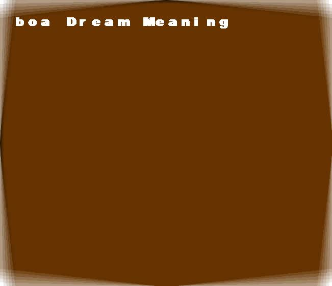 dream meanings boa