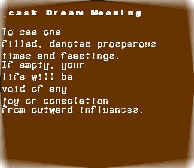 dream meanings cask