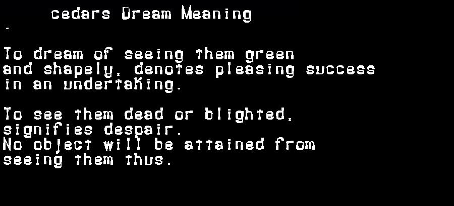 dream meanings cedars