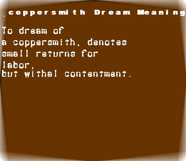 dream meanings coppersmith