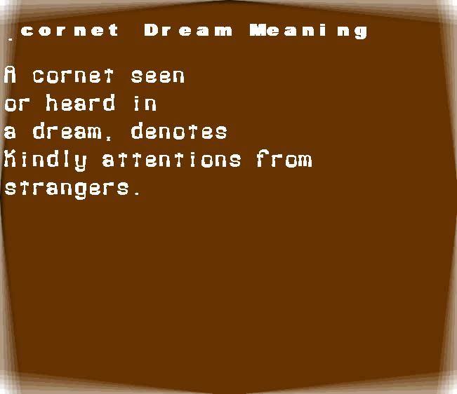 dream meanings cornet