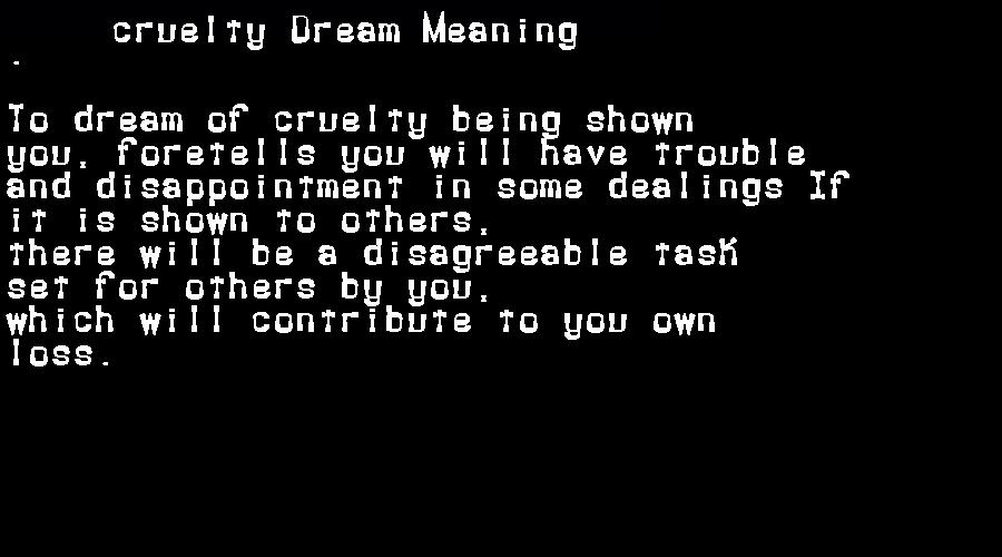 dream meanings cruelty