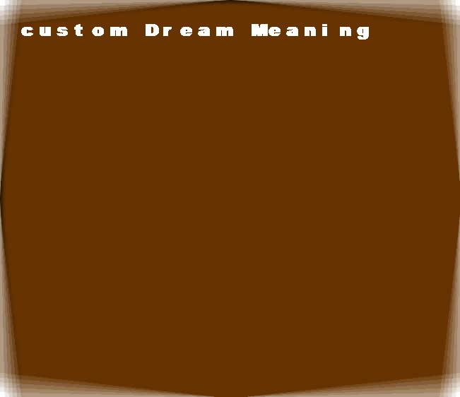 dream meanings custom