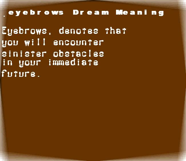 dream meanings eyebrows