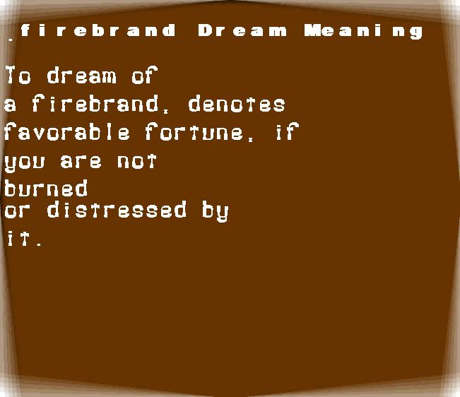 dream meanings firebrand