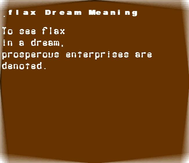 dream meanings flax