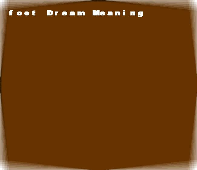 dream meanings foot