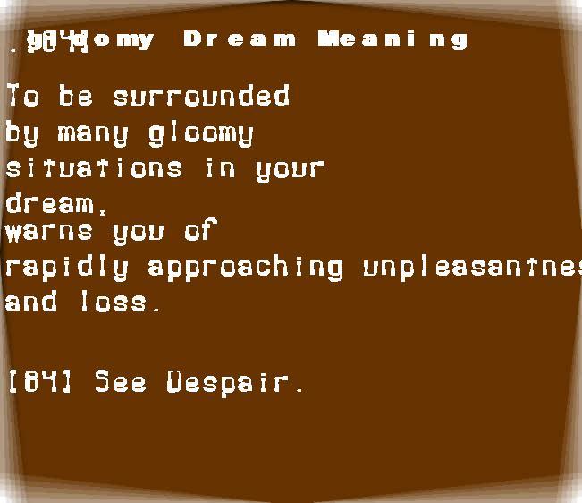 dream meanings gloomy