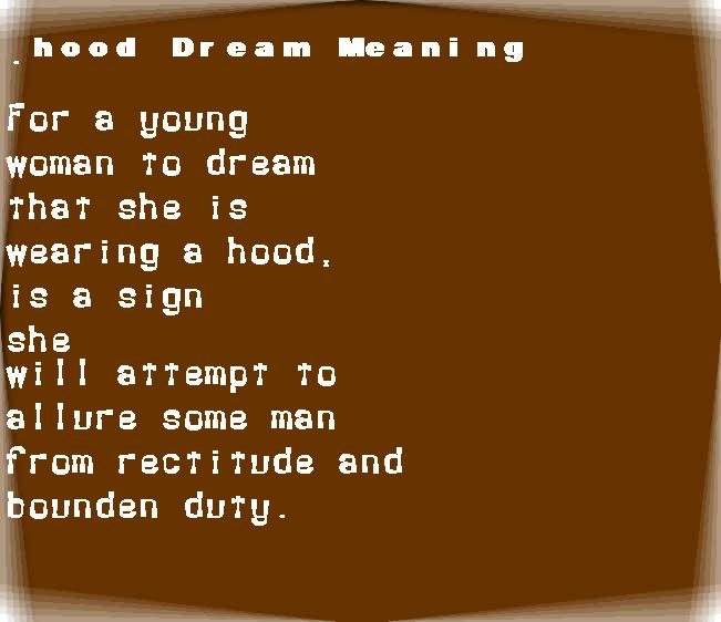 dream meanings hood