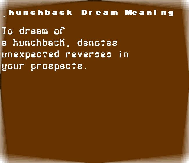 dream meanings hunchback