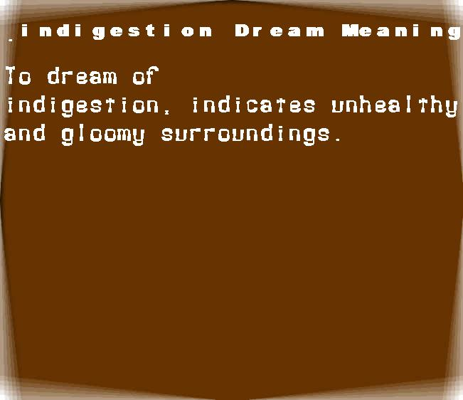 dream meanings indigestion