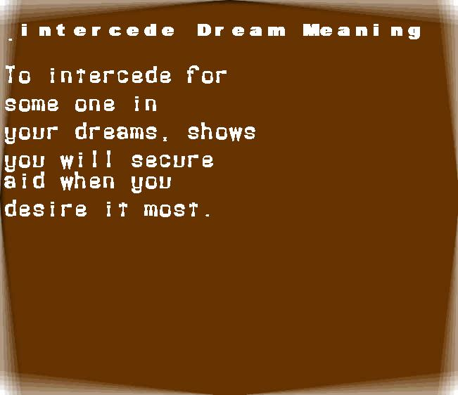 dream meanings intercede