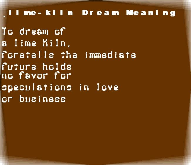 dream meanings lime-kiln