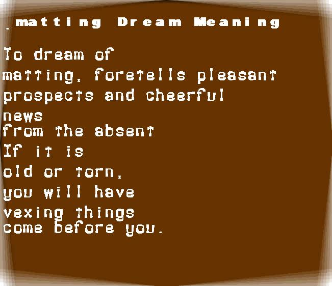 dream meanings matting