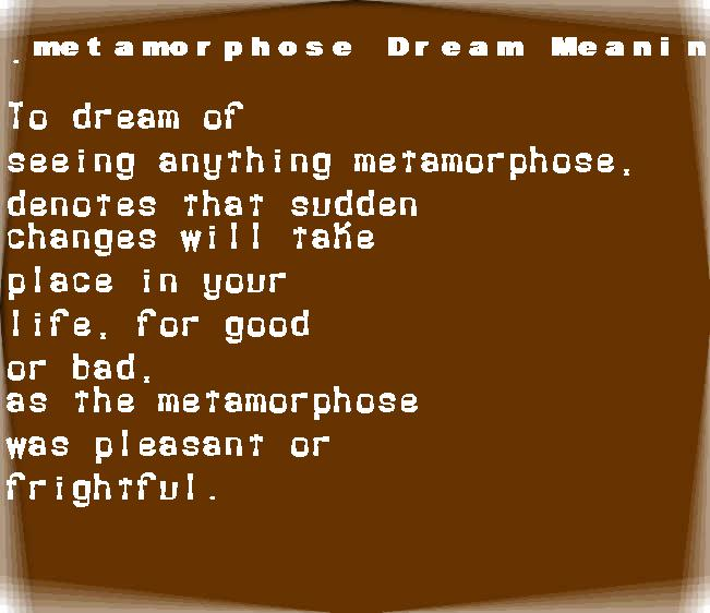 dream meanings metamorphose