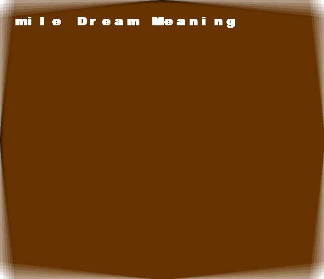 dream meanings mile