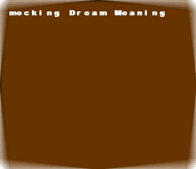 dream meanings mocking