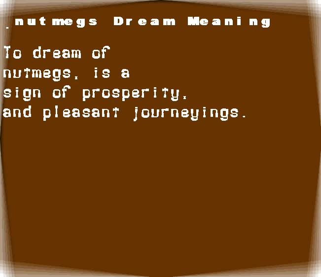 dream meanings nutmegs