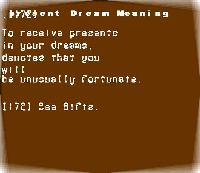 dream meanings present