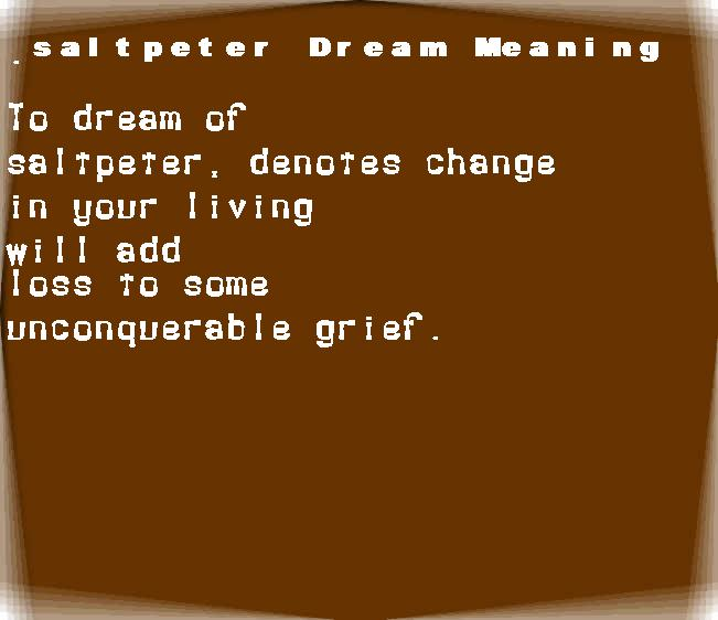 dream meanings saltpeter