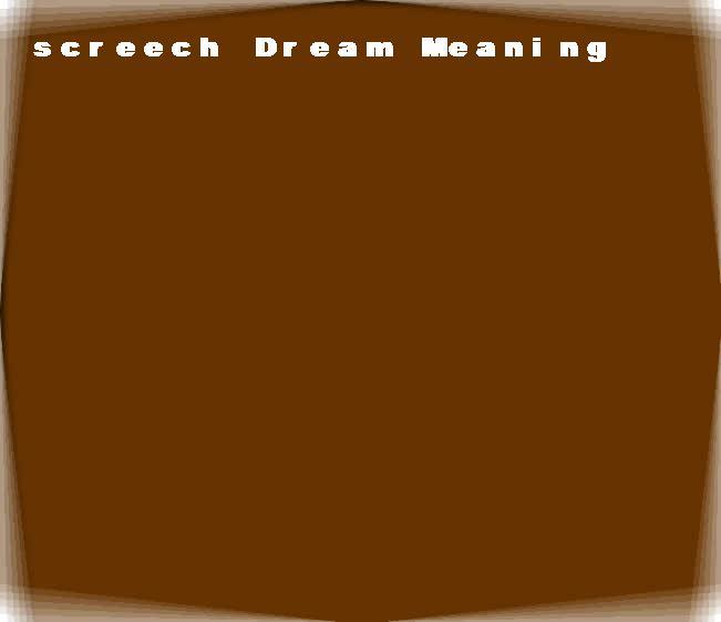 dream meanings screech