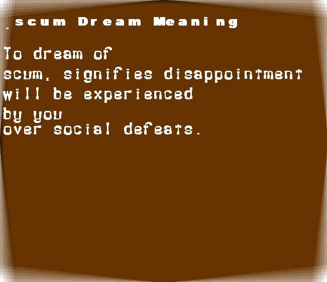 dream meanings scum