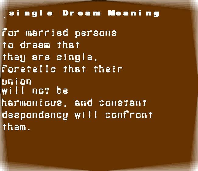 dream meanings single