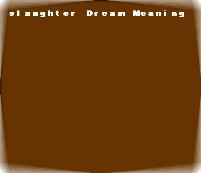 dream meanings slaughter