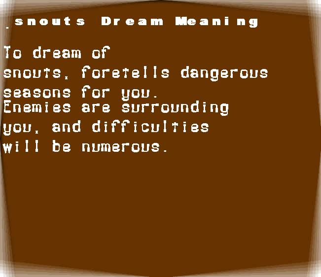 dream meanings snouts
