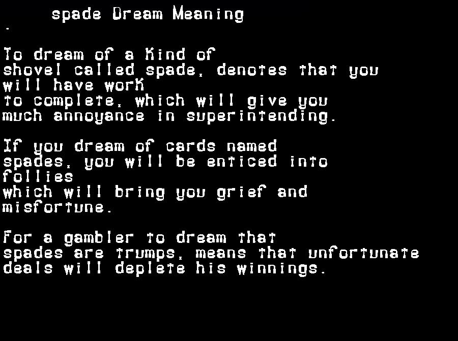 Meaning Of Dreams Spade Dream Meanings Spade Dreams