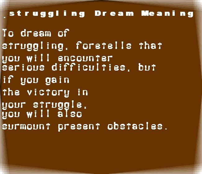 dream meanings struggling