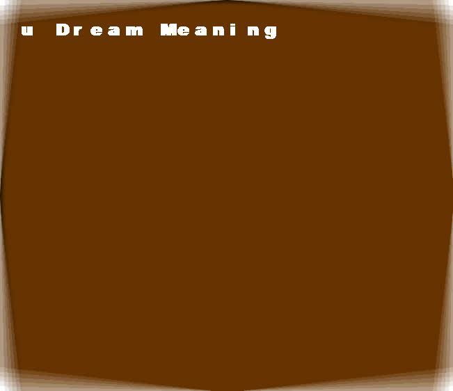 dream meanings u