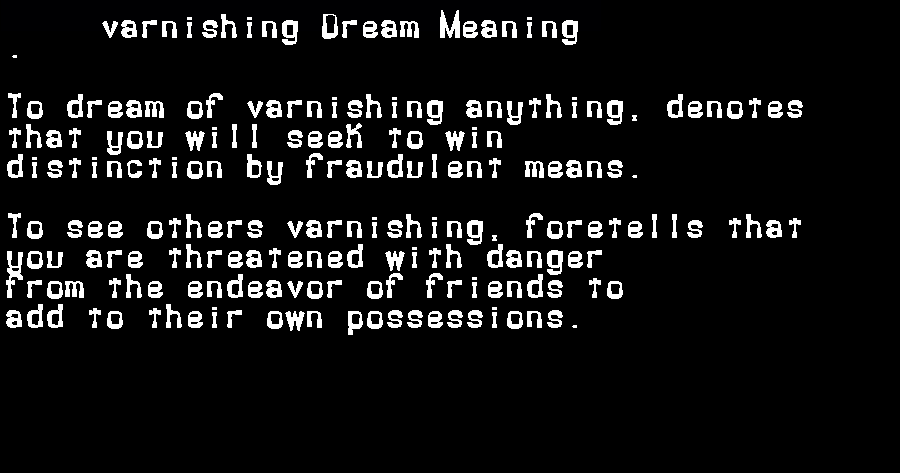dream meanings varnishing
