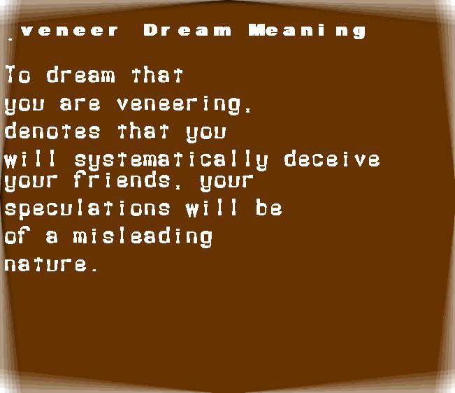 dream meanings veneer