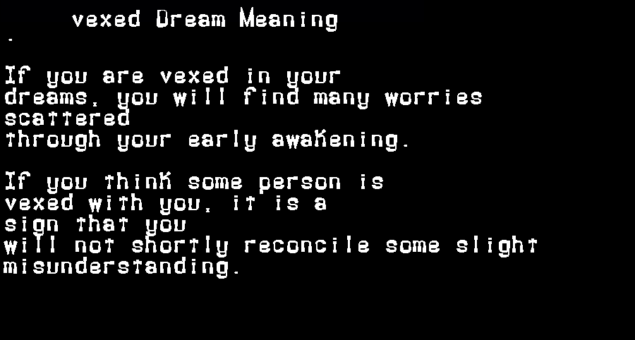 dream meanings vexed