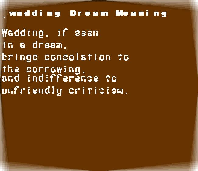 dream meanings wadding