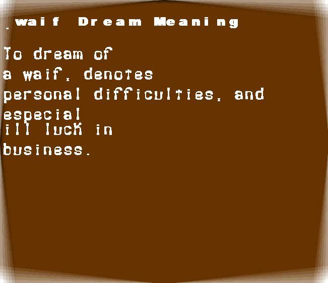 dream meanings waif