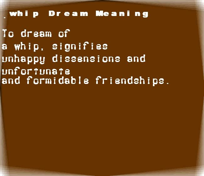 dream meanings whip