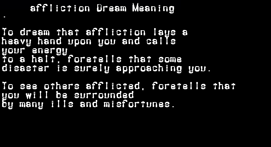 dream meanings affliction