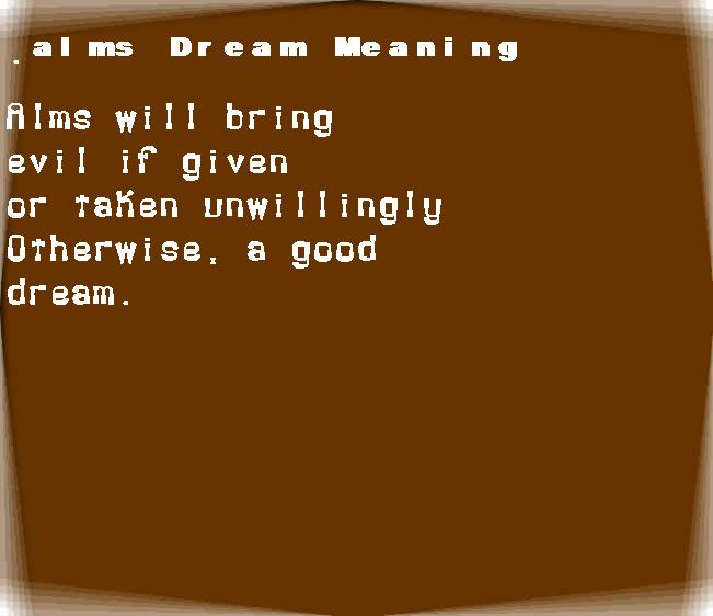 dream meanings alms