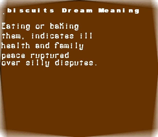 dream meanings biscuits