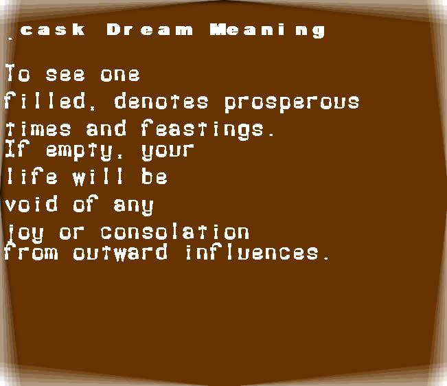 dream meanings cask