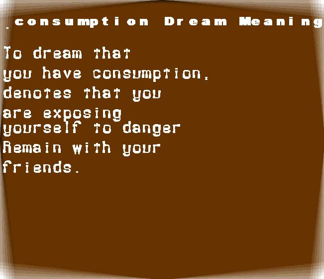 dream meanings consumption