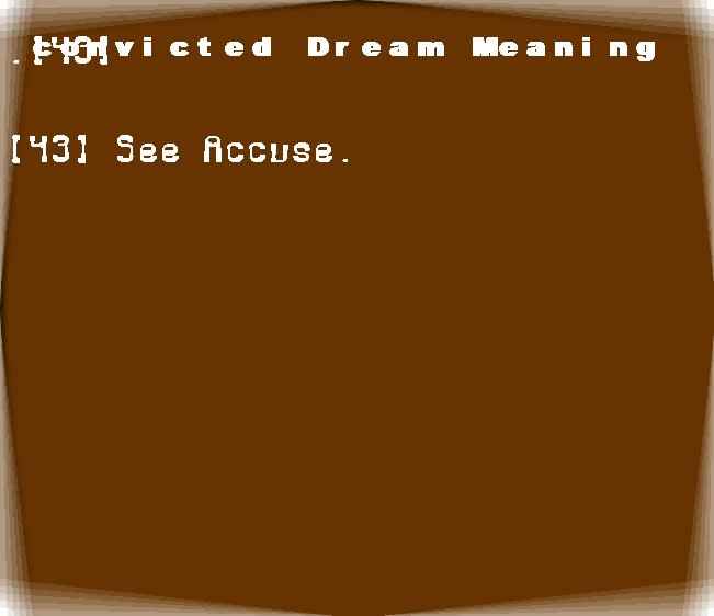 dream meanings convicted