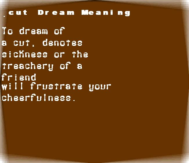 dream meanings cut