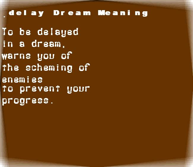 dream meanings delay
