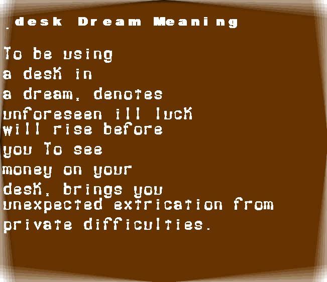 dream meanings desk
